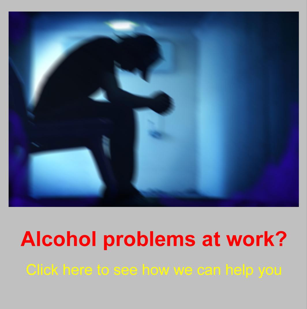 Alcohol problems at work?